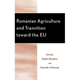 Romanian Agriculture and Transition Toward the Eu by Davidova & Sophia