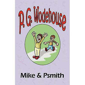 Mile  Psmith  From the Manor Wodehouse Collection a selection from the early works of P. G. Wodehouse by Wodehouse & P. G.