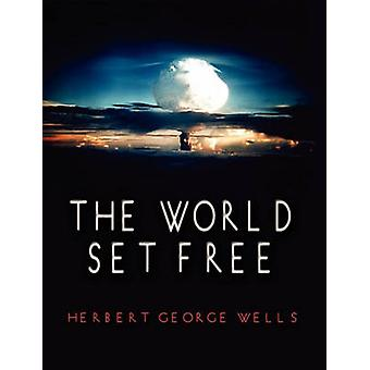 The World Set Free by Wells & Herbert George
