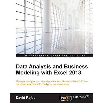 Data Analysis and Business Modeling with Excel 2013 by Rojas & David
