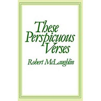 These Perspicuous Verses by MC Laughlin & Robert