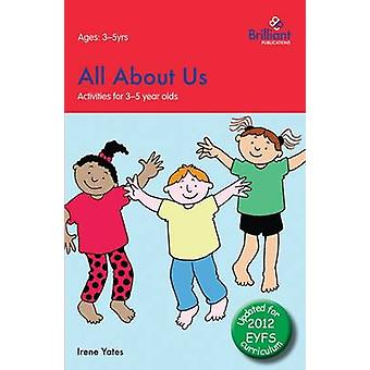All about Us Activities for 35 Year Olds  2nd Edition by Yates & Irene
