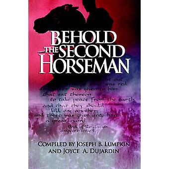 Behold the Second Horseman by Lumpkin & Joseph B.