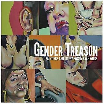 Gender Treason by Wilks & Ryan
