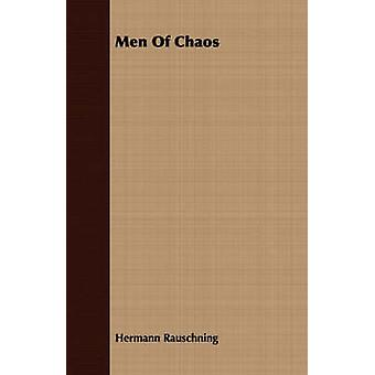 Men Of Chaos by Rauschning & Hermann