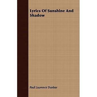 Lyrics Of Sunshine And Shadow by Dunbar & Paul Laurence