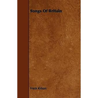 Songs Of Britain by Kidson & Frank
