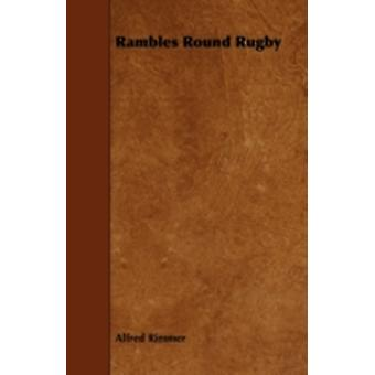 Rambles Round Rugby by Rimmer & Alfred