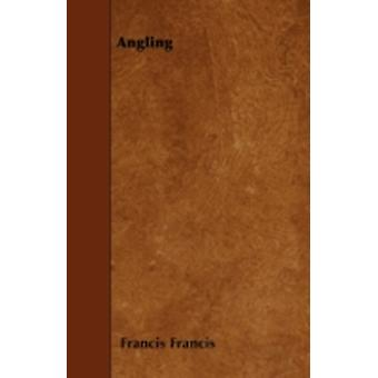 Angling by Francis & Francis