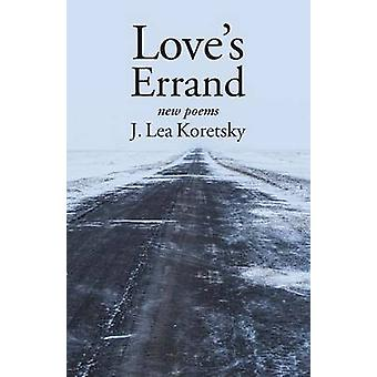 Loves Errand new poems by Koretsky & J. Lea