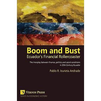 Boom and Bust Ecuadors Financial Rollercoaster by Izurieta & Pablo
