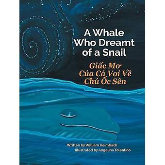 A Whale Who Dreamt of a Snail  Giac Mo Cua Ca Voi Ve Chu Oc Sen by Heimbach & William