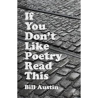 If You Dont Like Poetry Read This by Austin & Bill