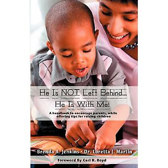 He Is Not Left Behind... He Is with Me by Jenkins & Brenda A.