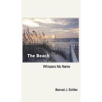 The Beach Whispers My Name by Schiller & Bennett J.