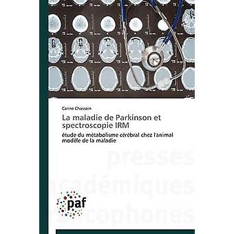La maladie de parkinson et spectroscopie irm by CHASSAINC