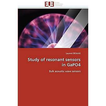 Study of Resonant Sensors in Gapo4 by Delmas Laurent