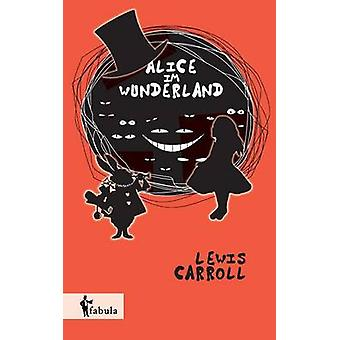 Alice im Wunderland by Carroll & Lewis