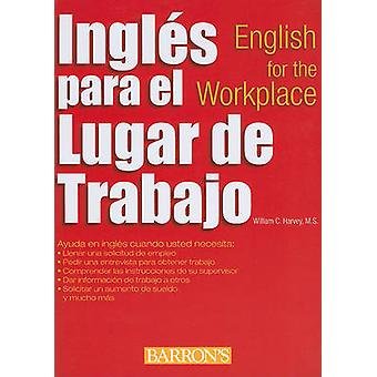 Ingles Para El Lugar De Trabajo - English for the Workplace by William