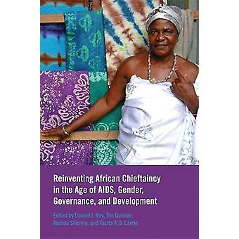 Reinventing African Chieftaincy in the Age of AIDS - Gender - Governa