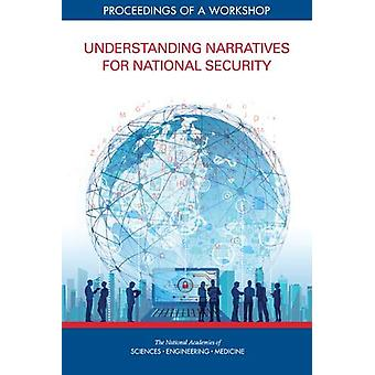 Understanding Narratives for National Security - Proceedings of a Work