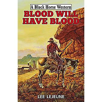 Blood Will Have Blood by Lee Lejeune - 9780719828294 Book