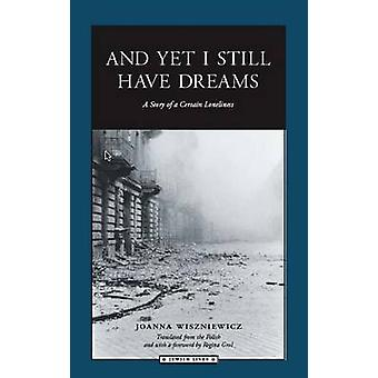 And Yet I Still Have Dreams - A Story of a Certain Loneliness by Joann