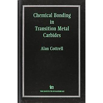 Chemical Bonding in Transition Metal Carbides by Alan Cottrell - 9780