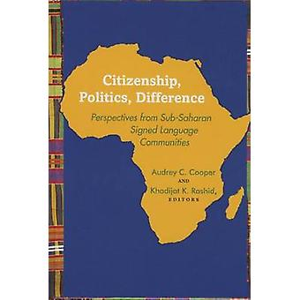 Citizenship - Politics - Difference - Perspectives from Sub-Saharan Si