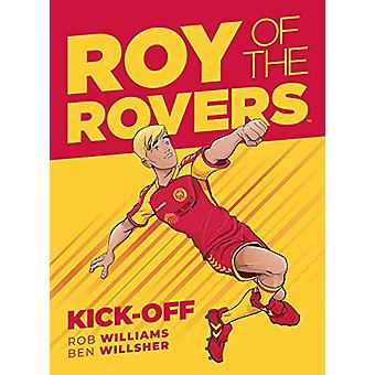 Roy Of The Rovers - Kick-Off (Comic 1) by Rob Williams - 9781781086520