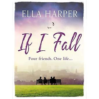 If I Fall - An unputdownable and emotional novel about love - loss and