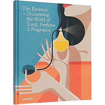 The Essence - Discovering the World of Scent - Perfume and Fragrance b
