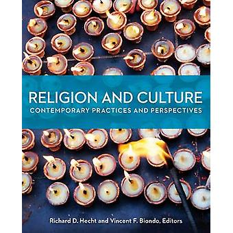 Religion and Culture - Contemporary Practices and Perspectives by Rich