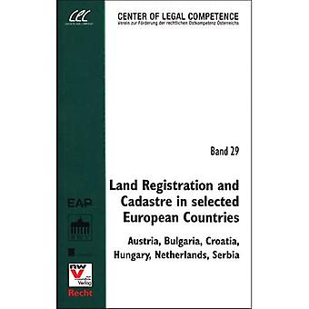 Land Registration and Cadastre in Selected European Countries: Austria, Bulgaria, Croatia, Hungary, Netherlands, Serbia