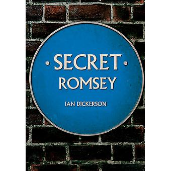 Secret Romsey by Ian Dickerson