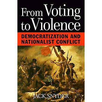 From Voting to Violence - Democratization and Nationalist Conflict by