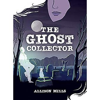 The Ghost Collector by Allison Mills - 9781773212951 Book