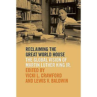 Reclaiming the Great World House - The Global Vision of Martin Luther
