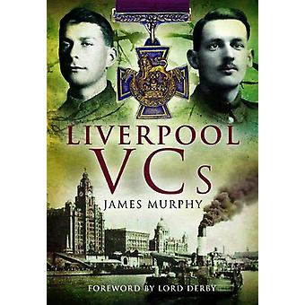 Liverpool VCs by James Murphy - 9781526766670 Book