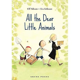 All the Dear Little Animals by Ulf Nilsson - 9781776572823 Book