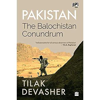 Pakistan - The Balochistan Conundrum by Tilak Devasher - 9789353570705