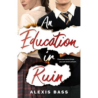 An Education in Ruin by Bass & Alexis