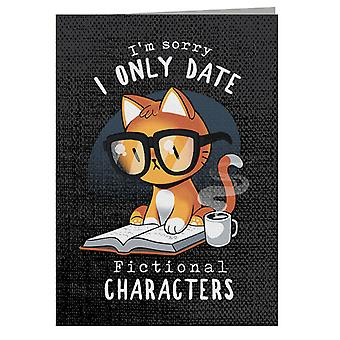 I Only Date Fictional Characters Greeting Card