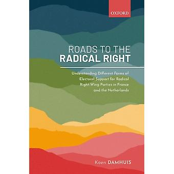 Roads to the Radical Right by Damhuis & Koen Assistant Professor & Assistant Professor & Utrecht University School of Government