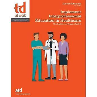Implementeer interprofessioneel onderwijs in de gezondheidszorg (TD at Work (voorheen Infoline))