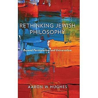 Repenser la philosophie juive : au-delà du particularisme et de l'universalisme