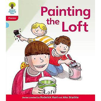 Oxford Reading Tree: Level 4: Floppy's Phonics Fiction. Painting the Loft