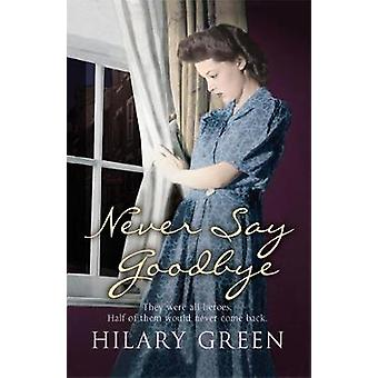 Never Say Goodbye by Hilary Green