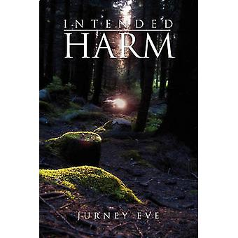 Intended Harm by Jurney Eve - 9781450063357 Book