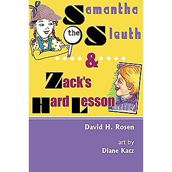 Samantha the Sleuth and Zack's Hard Lesson by David H Rosen - 9781532